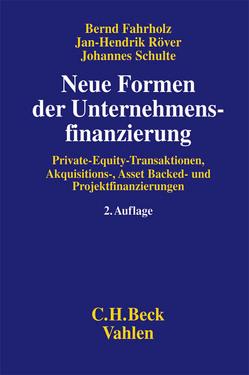 Neue Formen der Unternehmensfinanzierung von Fahrholz,  Bernd, Röver,  Jan-Hendrik, Schulte,  Johannes