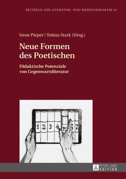 Neue Formen des Poetischen von Pieper,  Irene, Stark,  Tobias