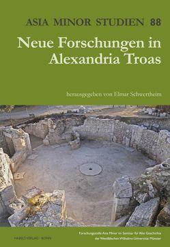 Neue Forschungen in Alexandria Troas von Schwertheim,  Elmar