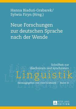 Neue Forschungen zur deutschen Sprache nach der Wende von Biadun-Grabarek,  Hanna, Firyn,  Sylwia