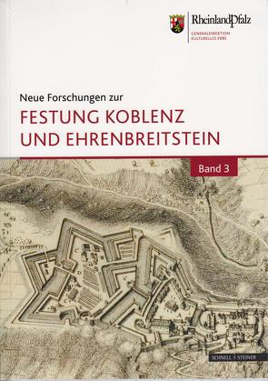 Neue Forschungen zur Festung Koblenz und Ehrenbreitstein von Deutsche Gesellschaft für Festungsforschung e. V., Generaldirektion Kulturelles Erbe Rheinland Pfalz,  Burgen Schlösser Altertümer