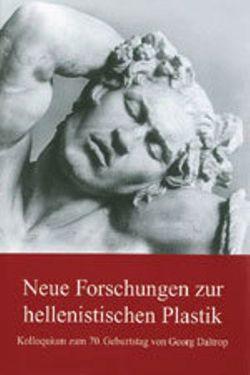 Neue Forschungen zur hellenistischen Plastik von Zimmer,  Gerhard