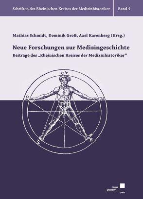 Neue Forschungen zur Medizingeschichte von Groß,  Dominik, Karenberg,  Axel, Schmidt,  Mathias