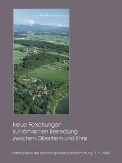 Neue Forschungen zur römischen Besiedlung zwischen Oberrhein und Enns von Steidl,  Bernd, Wamser,  Ludwig