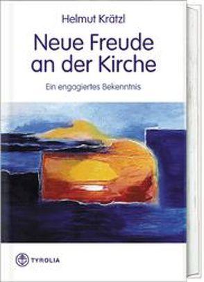 Neue Freude an der Kirche von Krätzl,  Helmut