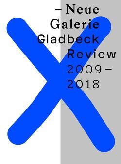 Neue Galerie Gladbeck von Freunde & Förderer der Neuen Galerie Gladbeck e.V., Hirsch,  Thomas, Tannert,  Christoph, Weggel,  Gerd