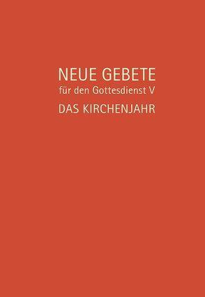 Neue Gebete für den Gottesdienst V von Burkhardt,  Ulrich, Herrmann,  Eckhard