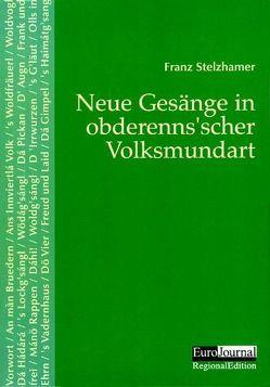 Neue Gesänge in obderenns'scher Volksmundart von Stelzhamer,  Franz