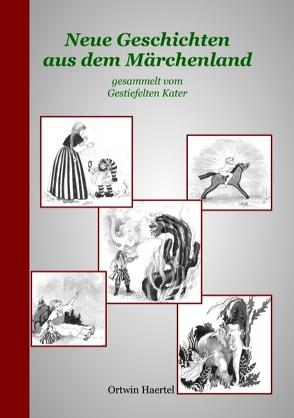 Neue Geschichten aus dem Märchenland von Haertel,  Ortwin