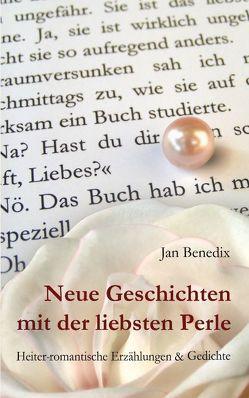 Neue Geschichten mit der liebsten Perle von Benedix,  Jan