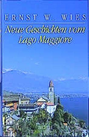 Neue Geschichten vom Lago Maggiore von Wies,  Ernst W