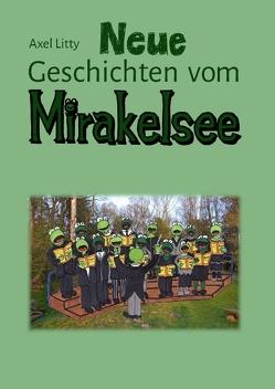 Neue Geschichten vom Mirakelsee von Litty,  Axel