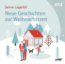 Neue Geschichten zur Weihnachtszeit von Lagerloef,  Selma, Steck,  Johannes