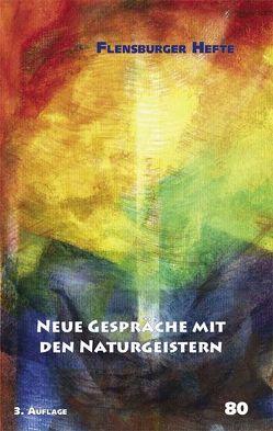 Neue Gespräche mit den Naturgeistern von Pfannenschmidt,  Friedrich, Staël von Holstein,  Verena, Weirauch,  Wolfgang