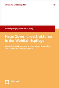 Neue Governancestrukturen in der Wohlfahrtspflege von Heinze,  Rolf G., Lange,  Joachim, Sesselmeier,  Werner