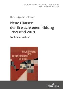 Neue Häuser der Erwachsenenbildung 1959 und 2019 von Käpplinger,  Bernd