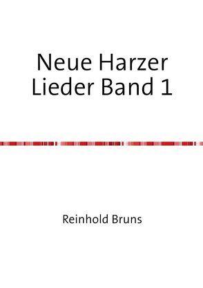 Neue Harzer Lieder Band 1 von Bruns,  Reinhold