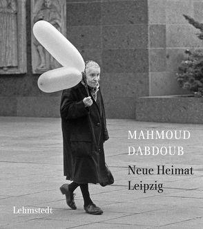 Neue Heimat Leipzig von Bertram,  Mathias, Dabdoub,  Mahmoud, Lehmstedt,  Mark