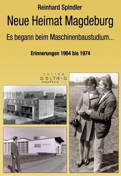 Neue Heimat Magdeburg von Spindler,  Reinhard