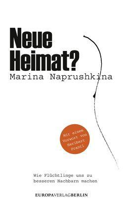 Neue Heimat? von Naprushkina,  Marina, Prantl,  Heribert