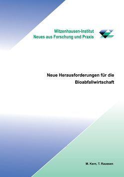 Neue Herausforderung für die Bioabfallwirtschaft von Kern,  Michael, Raussen,  Thomas