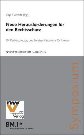 Neue Herausforderungen für den Rechtsschutz von Vogl,  Mathias, Wenda,  Gregor