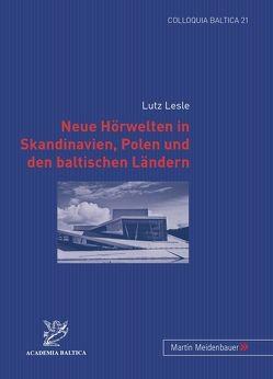 Neue Hörwelten in Skandinavien, Polen und den baltischen Ländern von Lesle,  Lutz