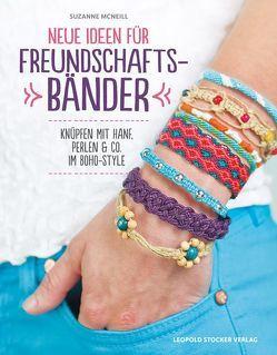 Neue Ideen für Freundschaftsbänder von McNeill,  Suzanne, Schön,  Nina