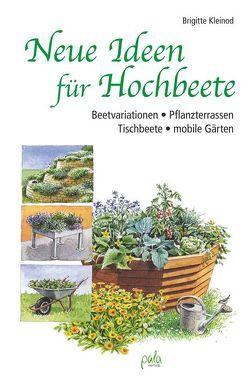 Neue Ideen für Hochbeete von Kleinod,  Brigitte, Schneevoigt,  Margret