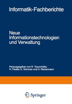 Neue Informationstechnologien und Verwaltung von Fiedler,  H., Grimmer,  K., Reinermann,  H., Traunmüller,  R.