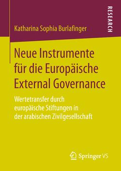 Neue Instrumente für die Europäische External Governance von Burlafinger,  Katharina Sophia