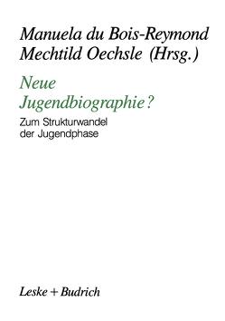 Neue Jugendbiographie? von du Bois-Reymond,  Manuela, Oechsle,  Mechtild