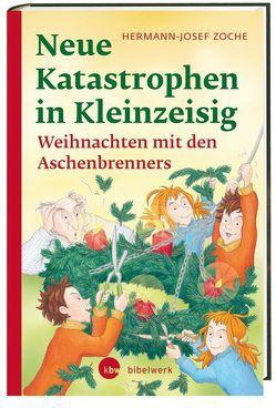 Neue Katastrophen in Kleinzeisig von Dölling,  Andrea, Zoche,  Hermann-Josef