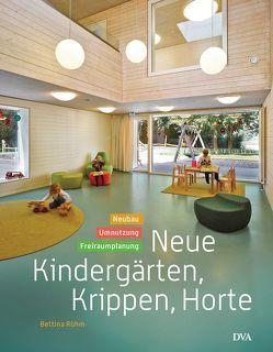 Neue Kindergärten, Krippen, Horte von Rühm,  Bettina