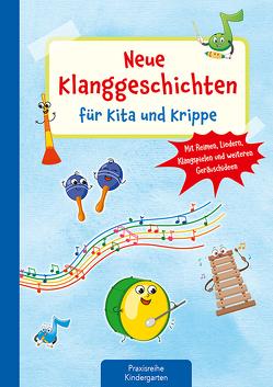 Neue Klanggeschichten für Kita und Krippe von Klein,  Suse
