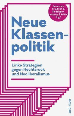 Neue Klassenpolitik von Friedrich,  Sebastian