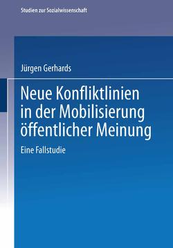 Neue Konfliktlinien in der Mobilisierung öffentlicher Meinung von Gerhards,  Jürgen