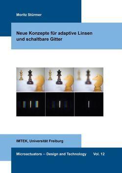 Neue Konzepte für adaptive Linsen und schaltbare Gitter von Stürmer,  Moritz