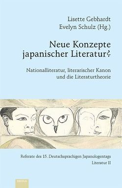 Neue Konzepte japanischer Literatur? von Gebhardt,  Lisette, Schulz,  Evelyn