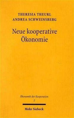 Neue kooperative Ökonomie von Schweinsberg,  Andrea, Theurl,  Theresia
