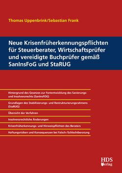 Neue Krisenfrüherkennungspflichten für Steuerberater, Wirtschaftsprüfer und vereidigte Buchprüfer gemäß SanInsFoG und StaRUG von Frank,  Sebastian, Uppenbrink,  Thomas