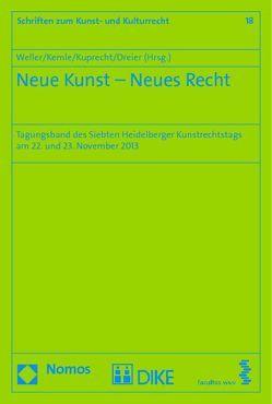 Neue Kunst – Neues Recht von Dreier,  Thomas, Kemle,  Nicolai, Kuprecht,  Karolina, Weller,  Matthias