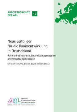 Neue Leitbilder für die Raumentwicklung in Deutschland von Schlump,  Christian, Zaspel-Heisters,  Brigitte