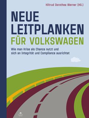 Neue Leitplanken für Volkswagen von Werner,  Hiltrud Dorothea