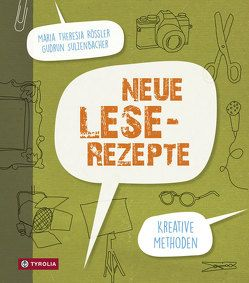 Neue Lese-Rezepte von Rössler,  Maria Theresia, Sulzenbacher,  Gudrun
