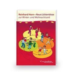 Neue Lichtertänze zur Advents- und Weihnachtszeit von Horn,  Reinhard