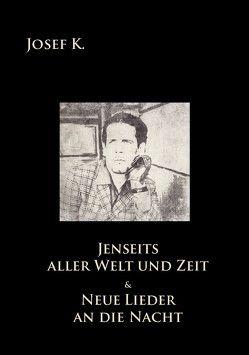 »Neue Lieder an die Nacht« • »Jenseits aller Welt und Zeit« + Bonus CD Von Thronstahl von Josef,  K.