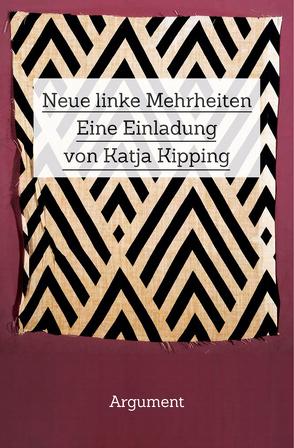 Neue linke Mehrheiten von Kipping,  Katja