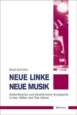 Neue Linke /Neue Musik von Kutschke,  Beate