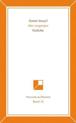 Neue Lyrik aus Österreich Band 18 von Insayif,  Semier